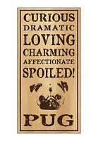 Wood Dog Breed Personality Sign - Spoiled Pug - Home, Office, Gift