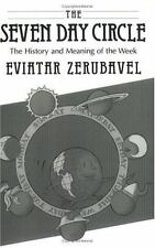 The Seven Day Circle : The History and Meaning of the Week by Eviatar...