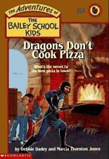 Dragons Don't Cook Pizza (The Adventures of the Bailey School Kids, #24)