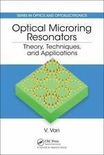 Optical Microring Resonators : Theory, Techniques, and Applications: By Van, ...
