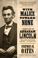 With Malice Toward None : A Biography of Abraham Lincoln by Step Oates and Steph