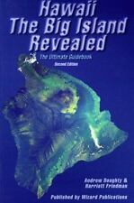 Hawaii The Big Island Revealed; The Ultimate Guidebook