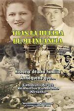 Tras la Huella de Mi Infancia by Libardo Ariel Blandon Londono (2014, Paperback)