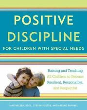 Positive Discipline for Children with Special Needs: Raising and Teaching All C