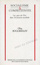 BOGOMOLOV SOCIALISME ET COMPÉTITIVITE LES PAYS DE L'EST DANS L'ECONOMIE MONDIALE