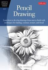 Pencil Drawing: Learn how to develp drawings from start to finish with techni...