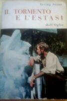 Irving Stone - IL TORMENTO E L'ESTASI - DELL'OGLIO EDITORE