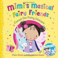 Comet the Fairy Unicorn (Mimi's Magical Fairy Friends) by Bevan, Clare, NEW Book
