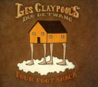 LES CLAYPOOL'S DUO DE TWANG - FOUR FOOT SHACK [DIGIPAK] NEW CD