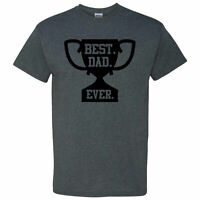 Best Dad Ever Trophy on a Dark Heather Short Sleeve T Shirt