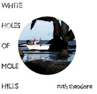 Ruth Theodore : White Holes of Mole Hills CD (2010) ***NEW*** Quality guaranteed
