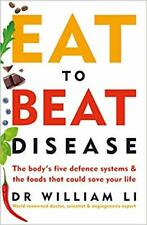 Eat to Beat Disease: The new science of how the body can heal itself <Paperback>