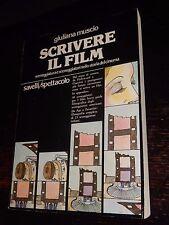SCRIVERE IL FILM Giuliana Muscio Savelli 1981 CINEMA SCENEGGIATURA REGIA