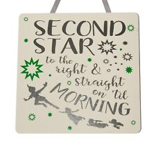Second star to the right and straight on til - Peter Pan- Handmade Wooden Plaque
