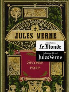 ROMAN - JULES VERNE, SECONDE PATRIE / LE MONDE, HETZEL, NEUF
