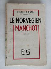 "FREDERIC DARD E.O "" LE NORVEGIEN MANCHOT "" 1943 ED. DE SAVOIE T.B.E COLLECTION"