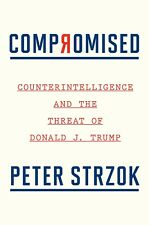 Compromised: Counterintelligence and the Threat of Donald J. Trump NEW HARDCOVER