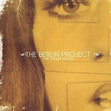 The Things We Say - Berlin Project (The) (CD 2003)