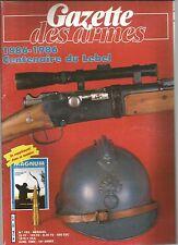 GAZETTE DES ARMES N°152 CENTENAIRE DU LEBEL / CANONS DE REJOUISSANCE / MAGNUM