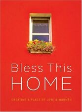 Bless This Home: Creating a Place of Love and Warm