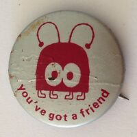 Youve Got A Friend Button Badge Pin Authentic Vintage Some Ageing Signs (N11)