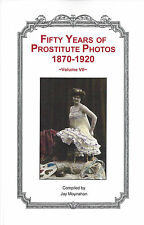 NEW Prostitute Photos 1870-1920 Vol. VII Brothel Bordello Nude Risque Signed