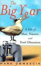The Big Year: A Tale of Man, Nature, and Fowl Obsession by Obmascik, Mark, Good