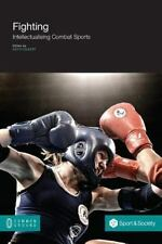 Fighting : Intellectualising Combat Sports by Keith Gilbert (2014, Paperback)