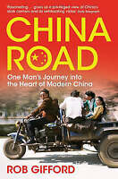 Very Good, China Road: One Man's Journey into the Heart of Modern China, Gifford