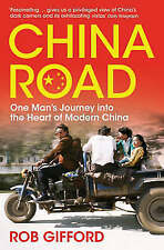 China Road: One Man's Journey into the Heart of Modern China, Gifford, Rob, New