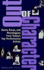 Out of Character: Rants, Raves, and Monologues from Today's Top Performance Arti