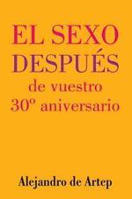 Sex after Your 30th Anniversary (Spanish Edition) - el Sexo Después de...