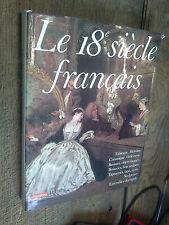 Le 18e siècle français tableaux Mobilier Céramique Orfèvrerie Bronzes