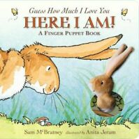 Guess How Much I Love You: Here I Am A Finger Puppet Book Here ... 9781406361278