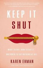 Keep It Shut: What to Say, How to Say It, and When