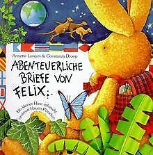 Abenteuerliche Briefe von Felix: Ein kleiner Hase... | Buch | Zustand akzeptabel