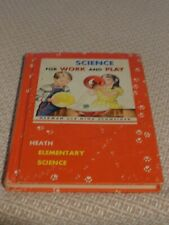 Vintage 1959 Children's Elementary School Science for Work & Play Textbook Book
