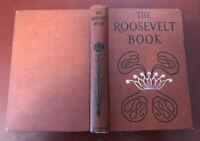 Theodore Roosevelt writings 1914 pix heroes pioneers wild animals San Juan Hill