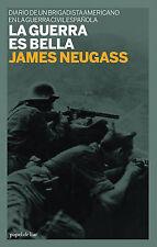 La guerra es bella: Diario de un brigadista americano en la guerra civil español