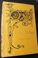 1898 * L`Art Indien * Par Maurice Maindron * seltenes, bebildertes Buch in frz..