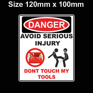 DON'T TOUCH MY TOOLS TOOL BOX STICKER CAR VAN DECAL MECHANIC PLUMBER WORK TOOL