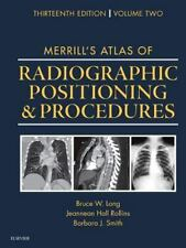 Merrill's Atlas of Radiographic Positioning and Procedures : Volume 2 by...