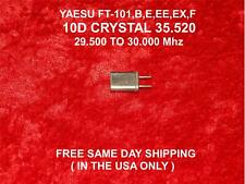 YAESU FT-101/B/E/EE/EX/F 35.520 10D CRYSTAL 29.500 TO 30.000Mhz FREE SHIPPING