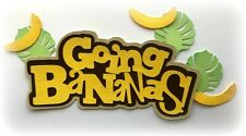 Going Bananas Title Premade Paper Piecing Piece 3D Die Cut Mytb Kira