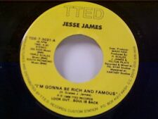 """JESSE JAMES """"I'M GONNA BE RICH AND FAMOUS / DON'T GET AMNESIA ON ME BABY"""" 45 NM"""