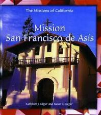 The Missions: California's Heritage : Mission San Francisco De    Asis-ExLibrary