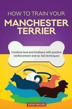 How to Train Your Manchester Terrier (Dog Training Collection) : Combine Love.