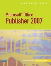 Microsoft Office Publisher 2007  Illustrated Introductory (Illustrated Series)