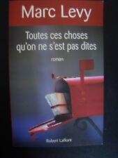 """MARC LEVY: """" Toutes ces choses qu'on ne s'est pas dites"""" roman  2008 édt Laffont"""