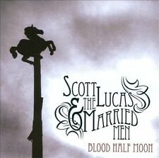Scott & The Married Men Lucas - Blood Half Moon [CD New]  SHIPS FAST/FREE   #30